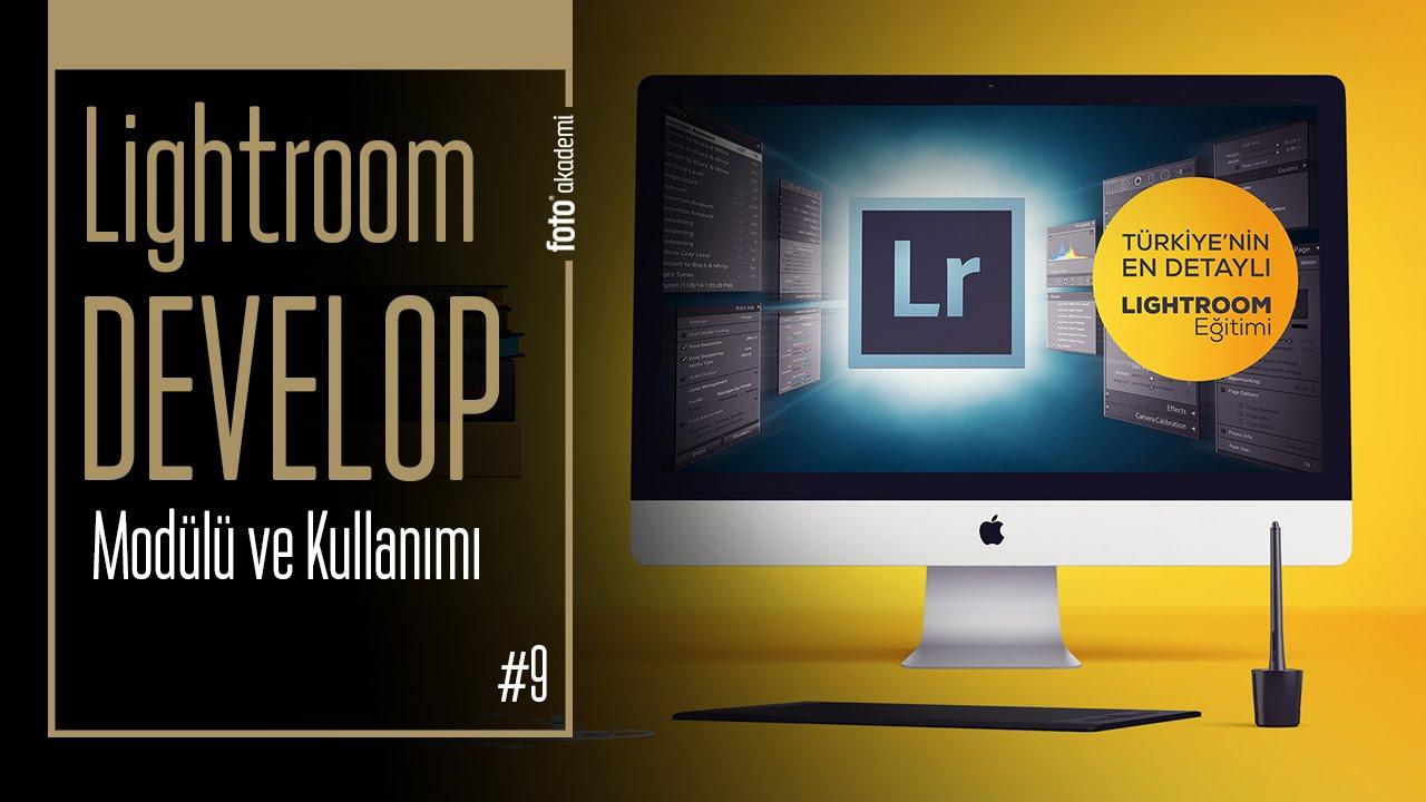 Lightroom Develop Modülü ve Kullanımı