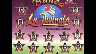 Banda La Pirinola - Dices que me quieres