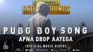 PUBG BOY SONG | APNA DROP AAYEGA (Official Music Video)