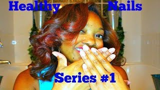 How To Grow Healthy Nails Series #1 - YouTube