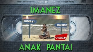 Imanez - Anak Pantai | Official Video Video