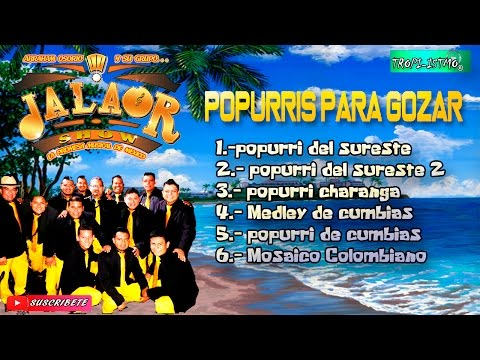 Jalaor Show - Popurris - Para Gozar Vol. 1