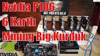 Nvidia P106 Mining Rig - 6 Kartlı P106 Rig Kurduk
