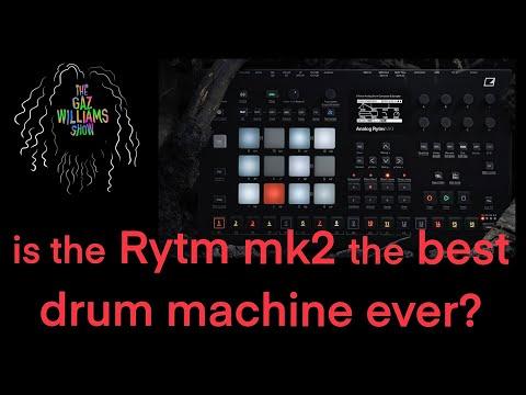 The Gaz Williams Show - Is the Elektron Rytm mk2 the best drum machine ever?