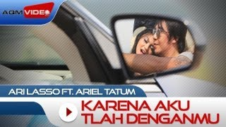 Video Ari Lasso duet with Ariel Tatum - Karena Aku Tlah Denganmu | Official Music Video MP3, 3GP, MP4, WEBM, AVI, FLV Oktober 2018