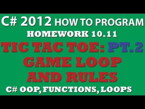 C# (Ex 10-11): Tic Tac Toe Game – PART 2 – Game Loop and Rules