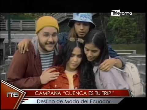 Campaña Cuenca es tu Trip Destino de Moda del Ecuador