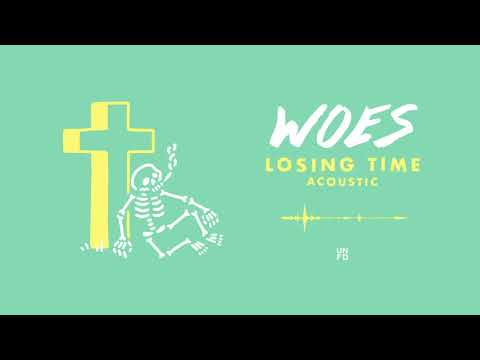 Woes - Losing Time (Acoustic)