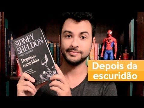 DEPOIS DA ESCURIDÃO - Sidney Sheldon | Admirável Leitor
