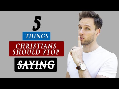 5 Things CHRISTIANS should STOP SAYING   True Christian Lifestyle