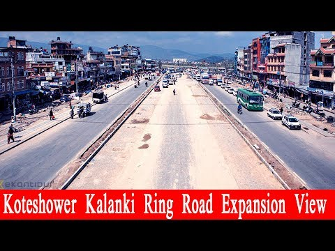 (Koteshwor Kalanki Ring Road Expansion View अबको काठमाण्डौ...2 min, 56 sec)
