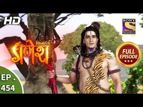 Vighnaharta Ganesh - Ep 454 - Full Episode - 17th May, 2019