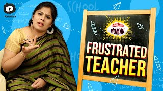 Frustrated Woman As Frustrated Teacher | Telugu Webseries | Latest Comedy Videos 2020