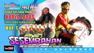 Ebeg Banyumasan # SESEMBAHAN ; Jaranan Kuda Lumping @ Karya Laras Volume 1