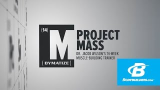 Dymatize Project Mass Promo: Jake Wilson's 14-Week Muscle-Building Trainer - Bodybuilding.com