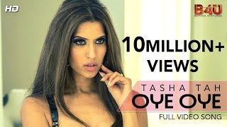 Video Tasha Tah | OYE OYE | Official Video Song download in MP3, 3GP, MP4, WEBM, AVI, FLV January 2017