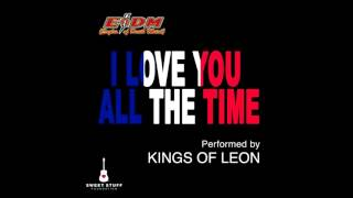 Kings Of Leon - I Love You All The Time (Eagles of Death Metal cover)
