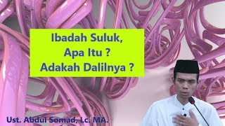 Video Ibadah Suluk, Apa Itu Dan Adakah Dalilnya ? | Ust. Abdul Somad, Lc. MA MP3, 3GP, MP4, WEBM, AVI, FLV Agustus 2018