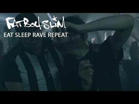Fatboy Slim, Riva Starr & Beardyman – Eat Sleep Rave Repeat