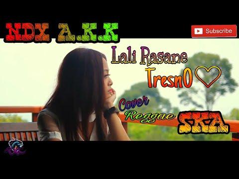 NDX A.K.A - LALI RASANE TRESNOCover Reggae Ska