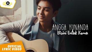 Download lagu Angga Yunanda Disini Untuk Kamu Mp3