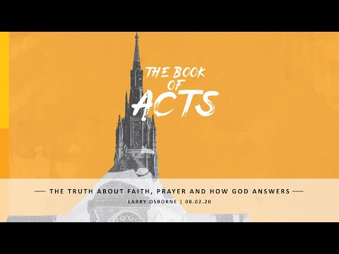 The Truth About Faith, Prayer And How God Answers: The Book of Acts