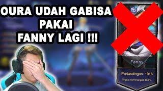 OURA UDAH GABISA PAKAI FANNY LAGI !!! - MOBILE LEGENDS INDONESIA