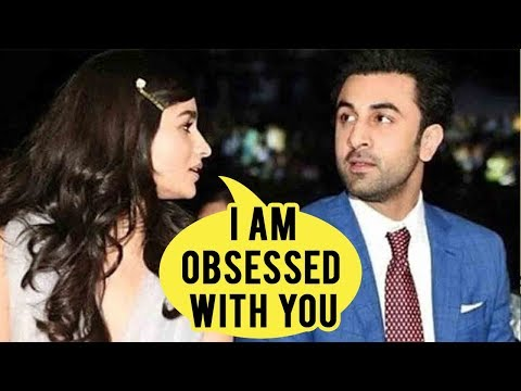 Alia Bhatt Is Obsessed With Ranbir Kapoor