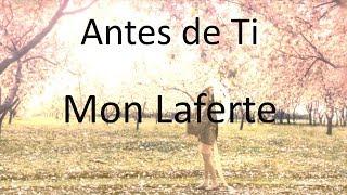 Mon Laferte [LETRA] Antes De Ti