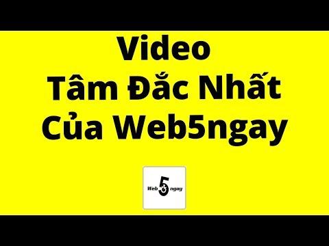 Video Tâm Đắc Nhất Của Web5ngay - Thời lượng: 6:24.