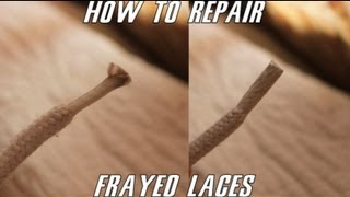 How to Repair Frayed Laces!!!