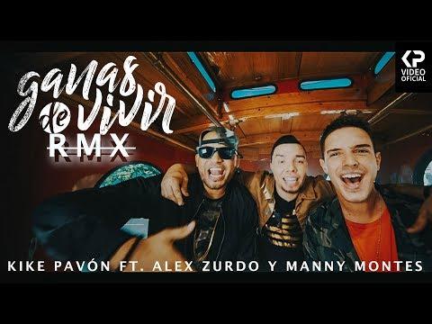 Letra Ganas de Vivir (Remix) Kike Pavón Ft Alex Zurdo y Manny Montes