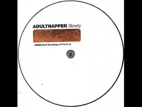 Adultnapper - Slowly