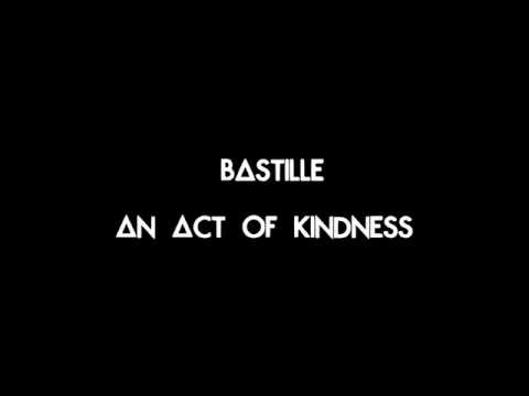 Bastille - An Act of Kindness - Lyrics