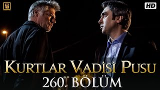 Kurtlar Vadisi Pusu 260. Bölüm HD | Yeni Bölüm | 21 Mayıs 2015 | Son Bölüm