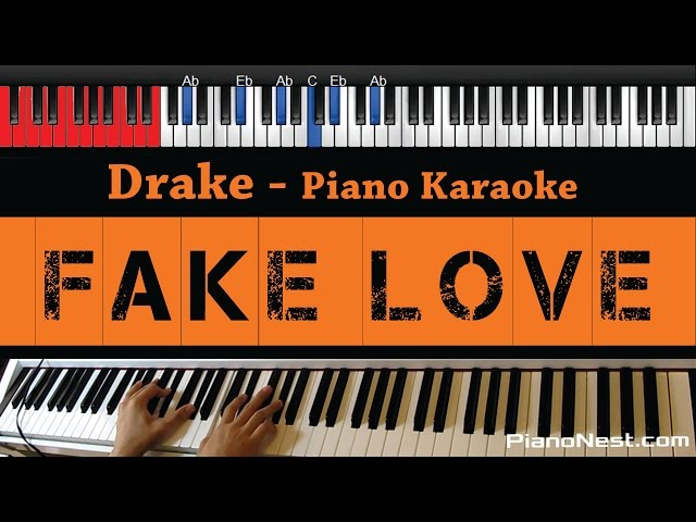 Drake Fake Love Higher Key Piano Karaoke Sing Along ...