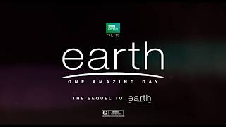BBC Earth Films - Earth: One Amazing Day (the Movie) | In Theaters across North America  - Oct 6th