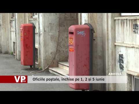 Oficiile poştale, închise pe 1, 2 și 5 iunie