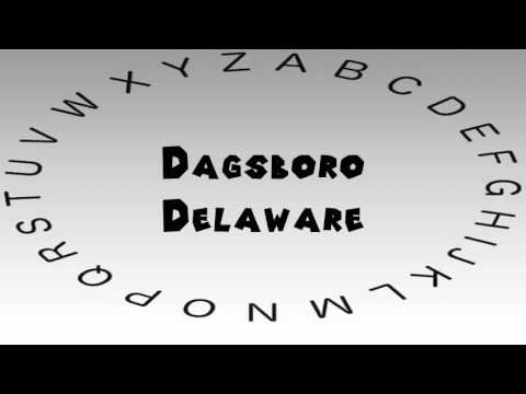 How to Say or Pronounce USA Cities — Dagsboro, Delaware