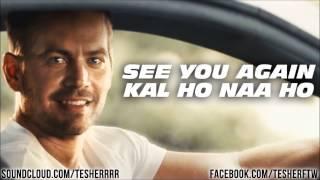 Nonton See you again , kal ho na ho mashup Film Subtitle Indonesia Streaming Movie Download