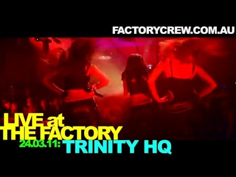 The Factory presents: Trinity HQ