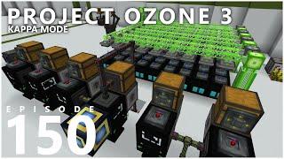 Project Ozone 3 Kappa Mode - CHAOS AUTOMATION RESOLUTION [E150] (Modded Minecraft Sky Block)