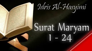 Murottal Al-Qur'an Surat Maryam : 1 - 24 | Qori : Idris al Hasyimi Video