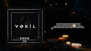 Dadash - Vəkil (Official Audio)