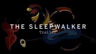 THE SLEEPWALKER Trailer | Festival 2015