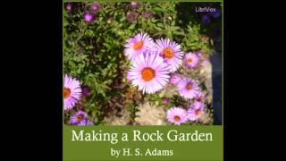 Making a Rock Garden (FULL Audio Book)
