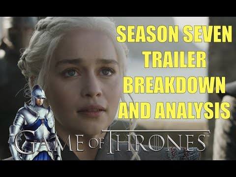 Game of Thrones Season Seven Trailer Breakdown and Analysis