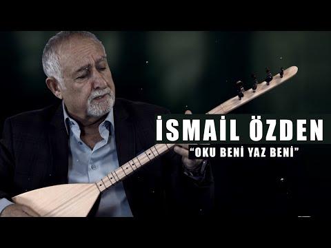 İsmail Özden - Oku Beni Yaz Beni - (Payidar / 2019 Official Video)