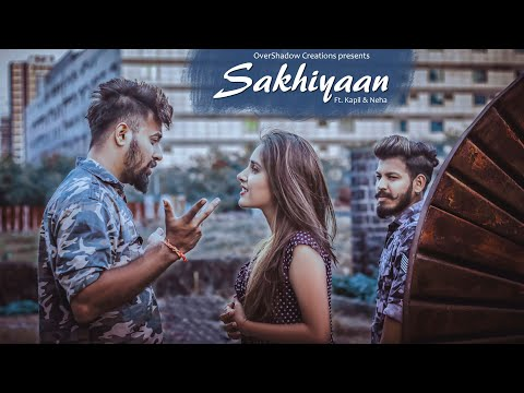 Video songs - Sakhiyaan  Kapıl & Neha  Maninder Buttar  Heart Touching Video  New Punjabi Songs  Sakhiyan