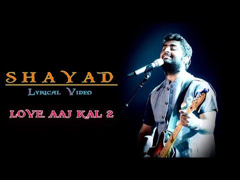 Video Shayad(Lyrics) - Love Aaj Kal | Full Song | Kartik | Sara | Arushi | Pritam | Arijit Singh download in MP3, 3GP, MP4, WEBM, AVI, FLV January 2017